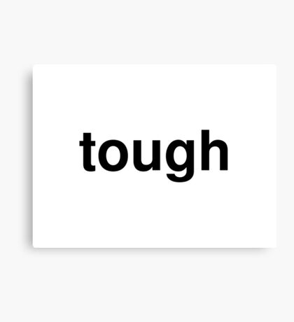 tough Canvas Print