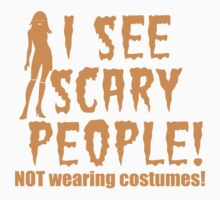 I SEE SCARY PEOPLE! (NO WEARING COSTUMES!) sexy lady Halloween funny One Piece - Short Sleeve