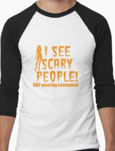 I SEE SCARY PEOPLE! (NO WEARING COSTUMES!) sexy lady Halloween funny T-Shirt