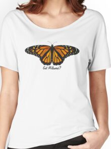 Monarch Butterfly - Got Milkweed? Women's Relaxed Fit T-Shirt