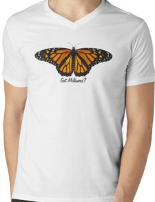 Monarch Butterfly - Got Milkweed? Mens V-Neck T-Shirt