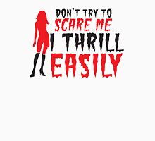 Halloween funny sexy lady Don't try to SCARE me! I THRILL EASILY! Womens Fitted T-Shirt