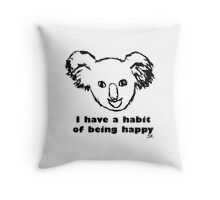 Habit of being happy Throw Pillow