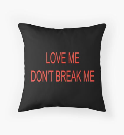 love me don't hate me Throw Pillow