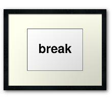 break Framed Print