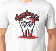 Toughen Up! Unisex T-Shirt