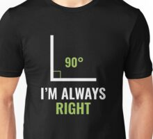 I'm Always Right Unisex T-Shirt