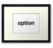 option Framed Print