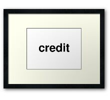 credit Framed Print