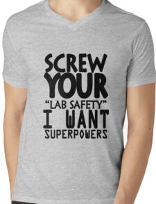 Screw your lab safety i want superpowers geek funny nerd Mens V-Neck T-Shirt
