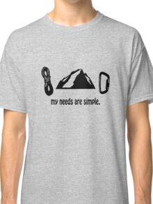 Simple needs rock climbing geek funny nerd Classic T-Shirt