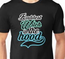 Baddest Witch in the hood Unisex T-Shirt