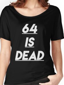 64 is Dead Women's Relaxed Fit T-Shirt