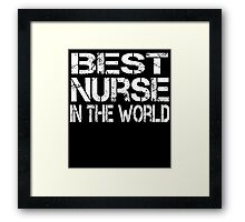BEST NURSE IN THE WORLD Framed Print