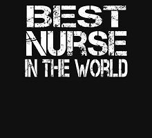 BEST NURSE IN THE WORLD Unisex T-Shirt