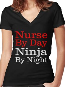 NURSE BY DAY NINJA BY NIGHT Women's Fitted V-Neck T-Shirt