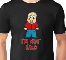 I'm not Bald Unisex T-Shirt