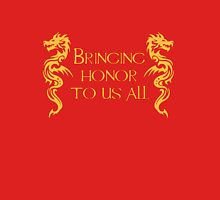 Bringing Honor To Us All Unisex T-Shirt