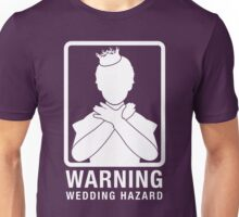 Warning: Wedding Hazard Unisex T-Shirt