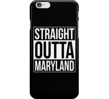 Straight Outta Maryland iPhone Case/Skin