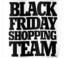 Black friday shopping team Poster