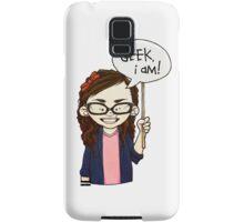 Geek I am ! Samsung Galaxy Case/Skin