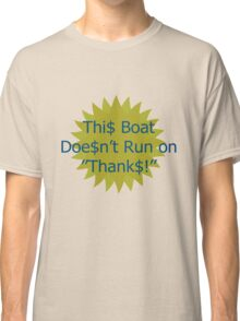No thanks boating geek funny nerd Classic T-Shirt