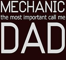 some people call me a mechanic but the most important call me daddy by teeshirtz