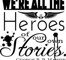 Heroes Quote by eheubaum