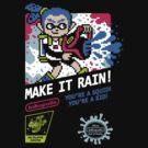 MAKE IT RAIN! by DREWWISE
