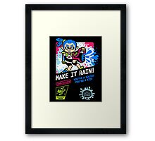 MAKE IT RAIN! Framed Print