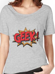 GEEK [UltraHD] Women's Relaxed Fit T-Shirt