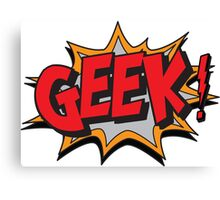GEEK [UltraHD] Canvas Print