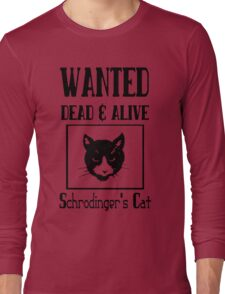 Wanted schrodingers cat geek funny nerd Long Sleeve T-Shirt