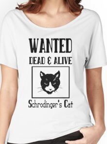 Wanted schrodingers cat geek funny nerd Women's Relaxed Fit T-Shirt