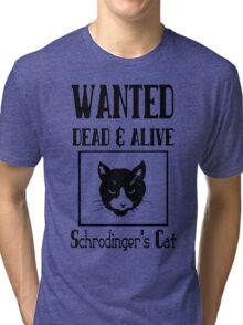 Wanted schrodingers cat geek funny nerd Tri-blend T-Shirt