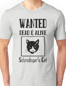 Wanted schrodingers cat geek funny nerd Unisex T-Shirt