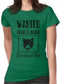Wanted schrodingers cat geek funny nerd Womens Fitted T-Shirt