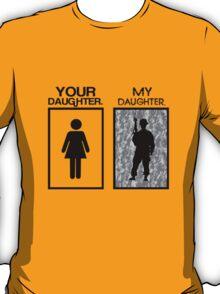 Your daugher my daughter military parent geek funny nerd T-Shirt
