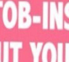 Tob-insane  Sticker