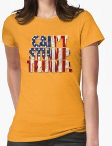 CAN'T STUMP TRUMP T-Shirt
