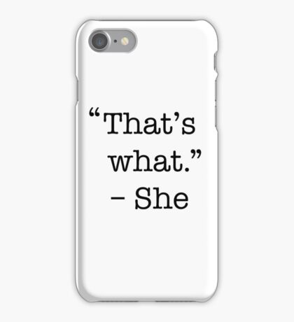 That's what she said shirt iPhone Case/Skin