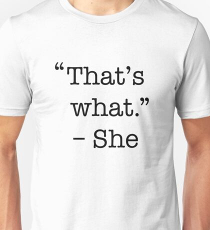 That's what she said shirt Unisex T-Shirt