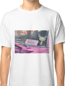 Unless You Are Nude Classic T-Shirt