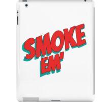 Smoke em' iPad Case/Skin