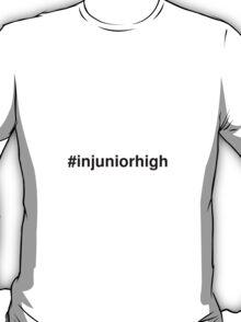 #injuniorhigh T-Shirt