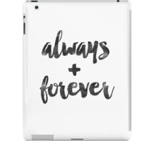 Always and Forever iPad Case/Skin