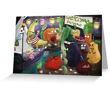 Uncle Banana come back home! Greeting Card
