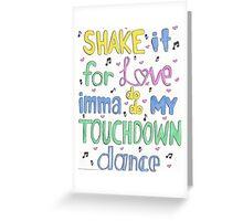 Touchdown Dance ~ IM5 Greeting Card