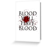 Blood Will Have Blood - Macbeth v2.0 Greeting Card